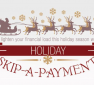 Holiday Skip-A-Payment! 2020